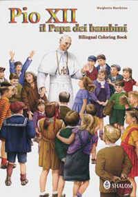 The cover of the book by Margherita Marchione, IPius XII, The children's Pope/I, published by Shalom
