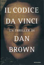 Dan Brown, IThe Da Vinci Code/I in the Italian version, published by Mondadori, Milan 2003, 523 pp.