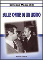 Simeone Maggiolini, iSulle orme di un uomo/i, Edizioni Vivere in,<br /><br /><br /><br /><br />Roma 2004, 77 pp., s.i.p.