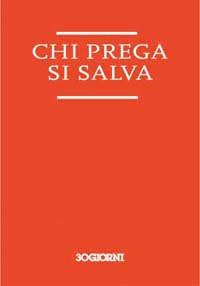 "Above, the prayer booklet  ""Chi prega si salva"";  below, the book on Confession, that 30Days published in different languages two years ago."