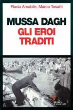 F. Amabile-M. Tosatti, Mussa Dagh. Gli eroi traditi, Guerini e Associati, Milano 2005,154 pp., euro 14,00